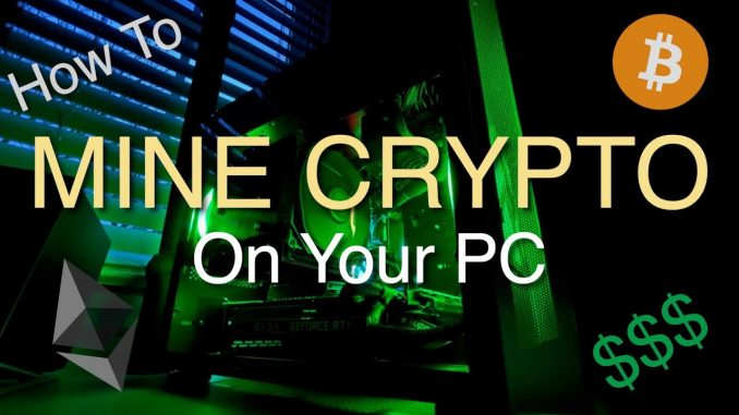 How To: Mine Cryptocurrency On Your PC   2021